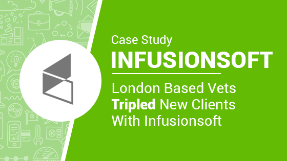 london vets tripled new clients with infusionsoft