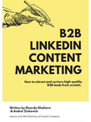 B2B LinkedIn Content Marketing, Ricardo Ghekiere, Andei Zinkevich