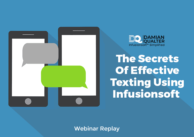 Secrets of Effective Texting Using Infusionsoft