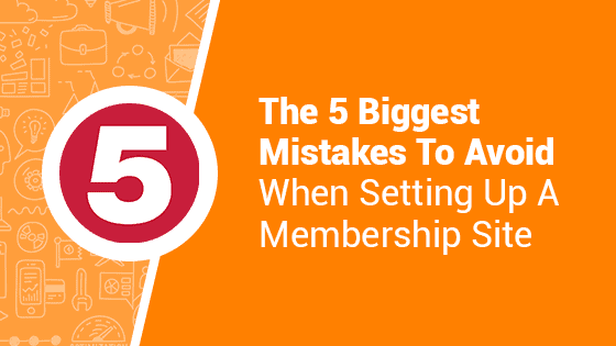 membership site mistakes