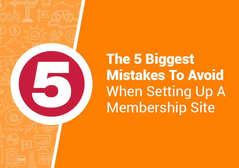 membership site mistakes